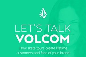 Customer first: offer a once in a lifetime experience - Volcom